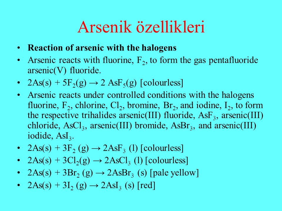 Arsenik özellikleri Reaction of arsenic with the halogens