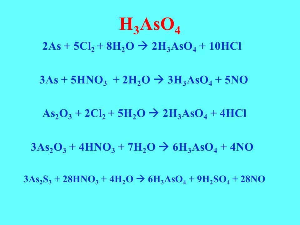 H3AsO4 2As + 5Cl2 + 8H2O  2H3AsO4 + 10HCl