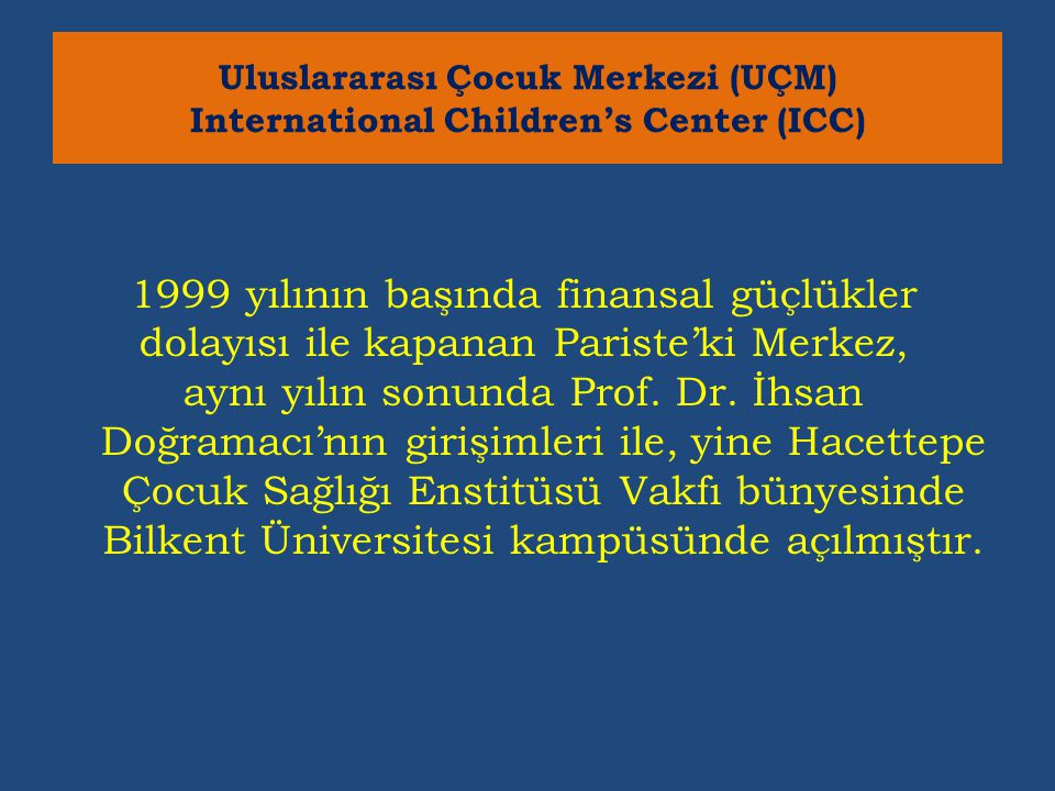 Uluslararası Çocuk Merkezi (UÇM) International Children's Center (ICC)