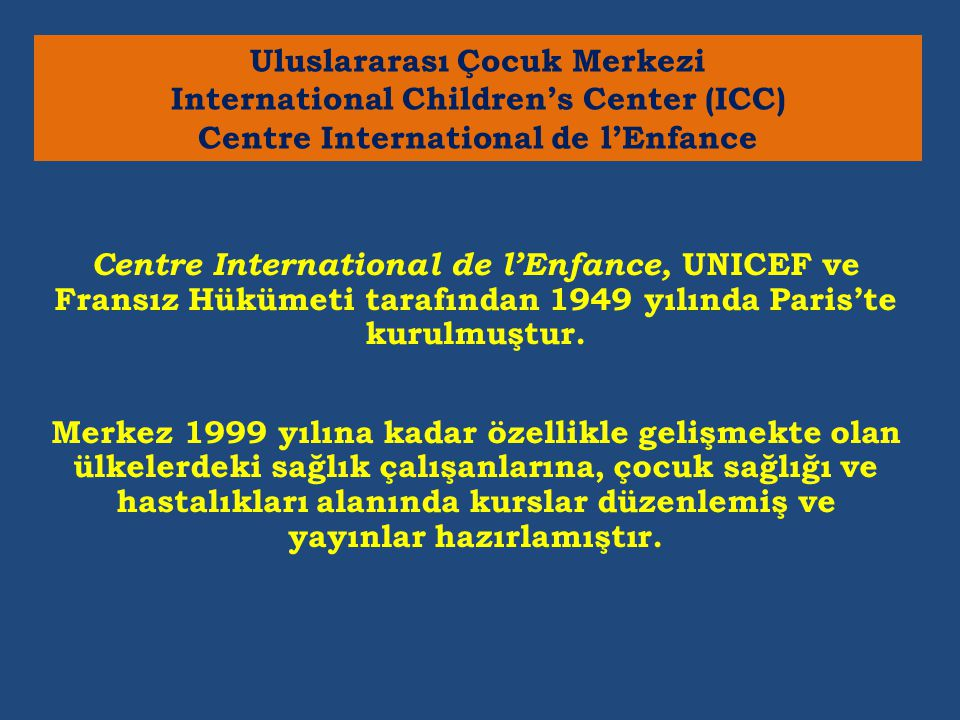 Uluslararası Çocuk Merkezi International Children's Center (ICC) Centre International de l'Enfance