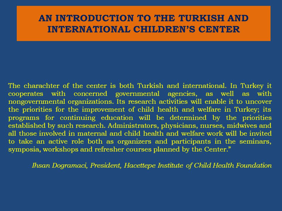 AN INTRODUCTION TO THE TURKISH AND INTERNATIONAL CHILDREN'S CENTER