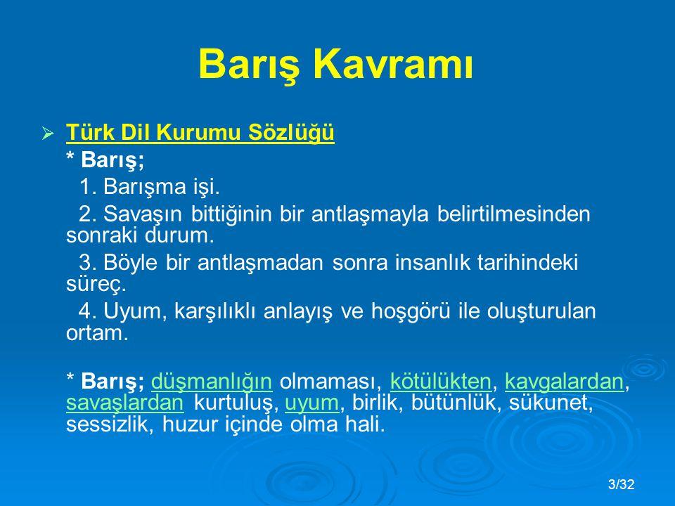 Barış Kavramı Türk Dil Kurumu Sözlüğü * Barış; 1. Barışma işi.