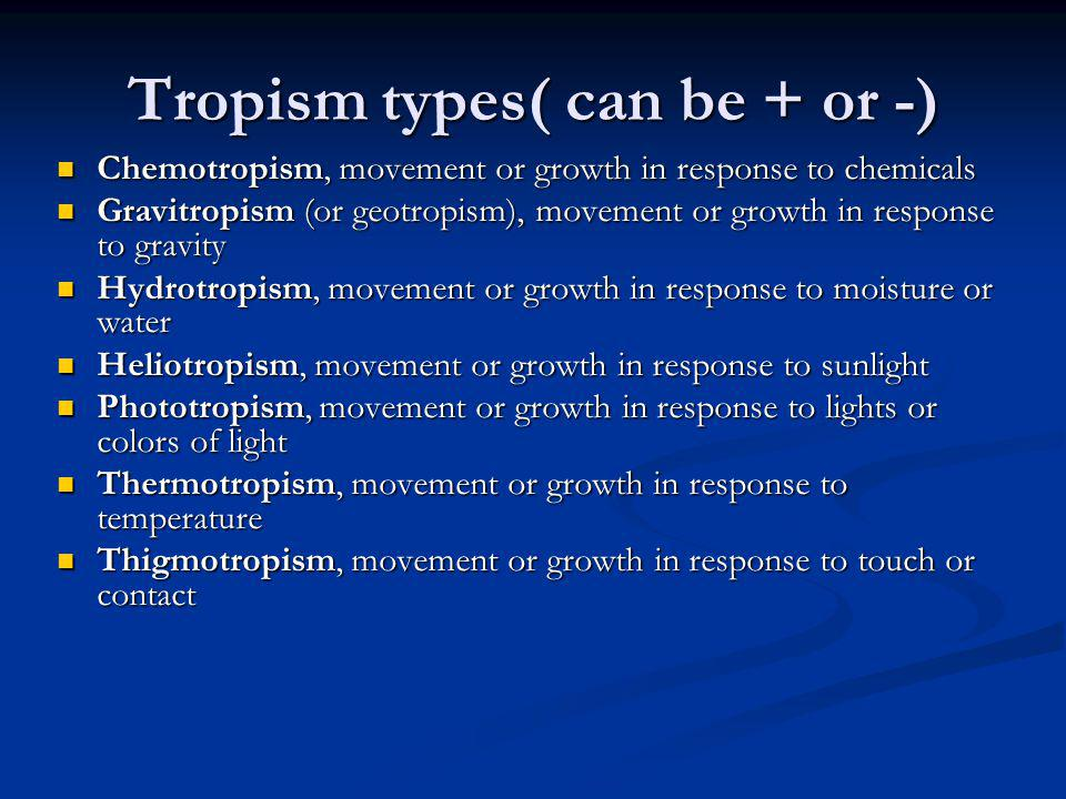 Tropism types( can be + or -)