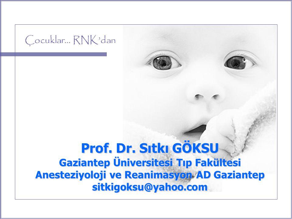 Prof. Dr. Sıtkı GÖKSU Gaziantep Üniversitesi Tıp Fakültesi