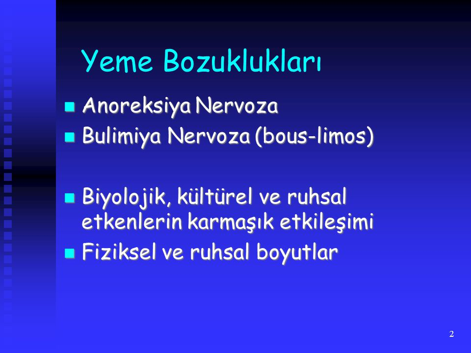 Yeme Bozuklukları Anoreksiya Nervoza Bulimiya Nervoza (bous-limos)