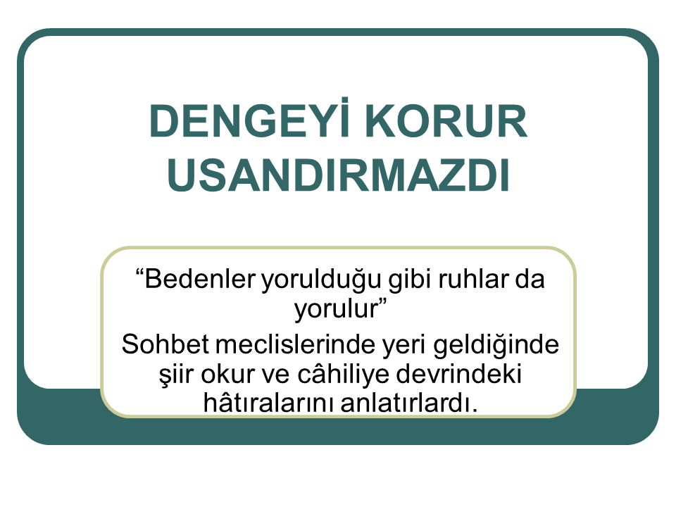 DENGEYİ KORUR USANDIRMAZDI