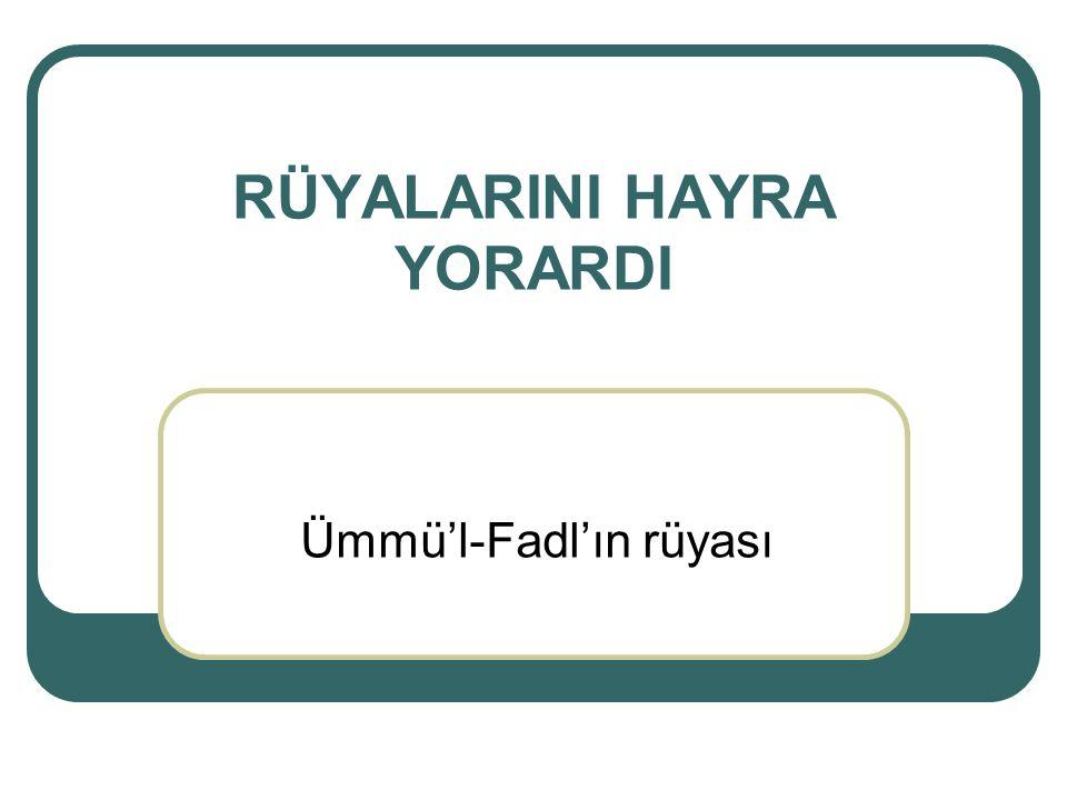 RÜYALARINI HAYRA YORARDI