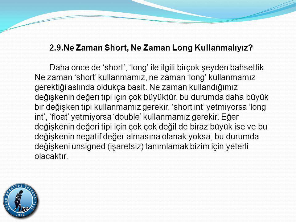 2.9.Ne Zaman Short, Ne Zaman Long Kullanmalıyız