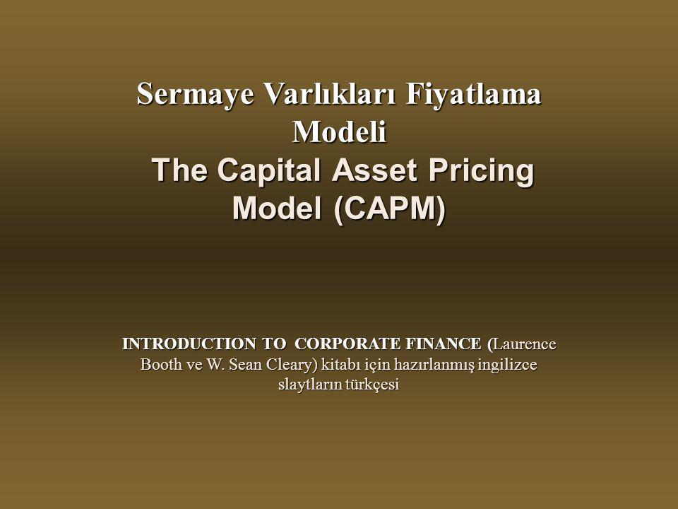 Sermaye Varlıkları Fiyatlama Modeli The Capital Asset Pricing Model (CAPM)