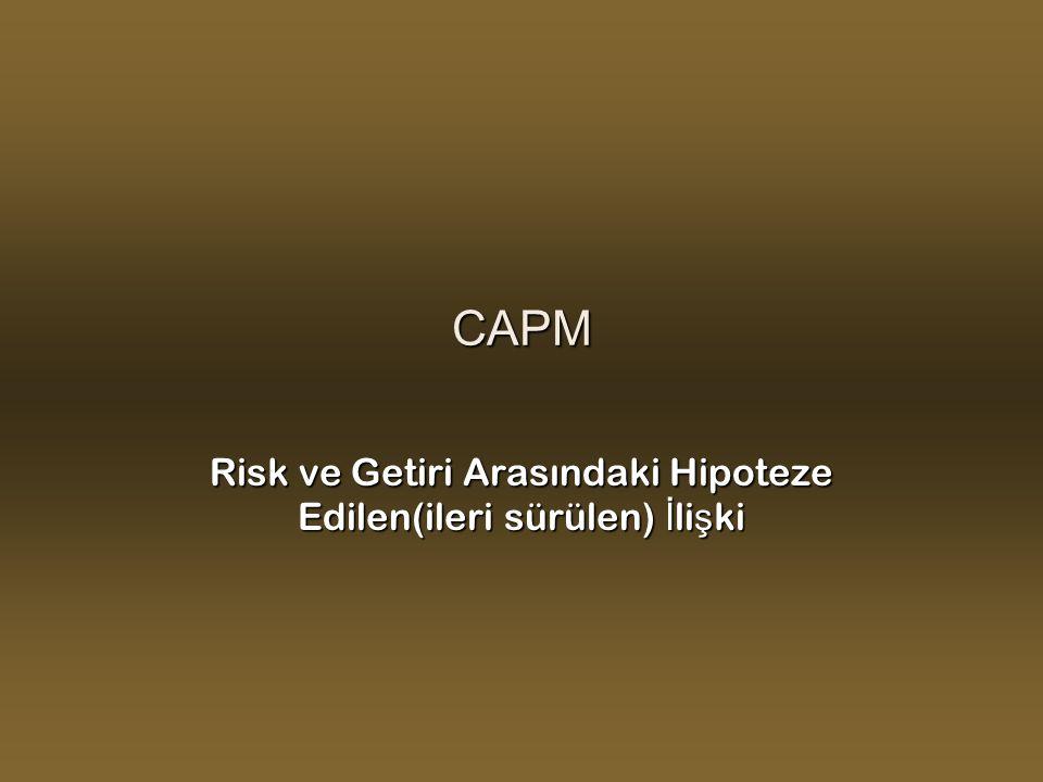 Risk ve Getiri Arasındaki Hipoteze Edilen(ileri sürülen) İlişki