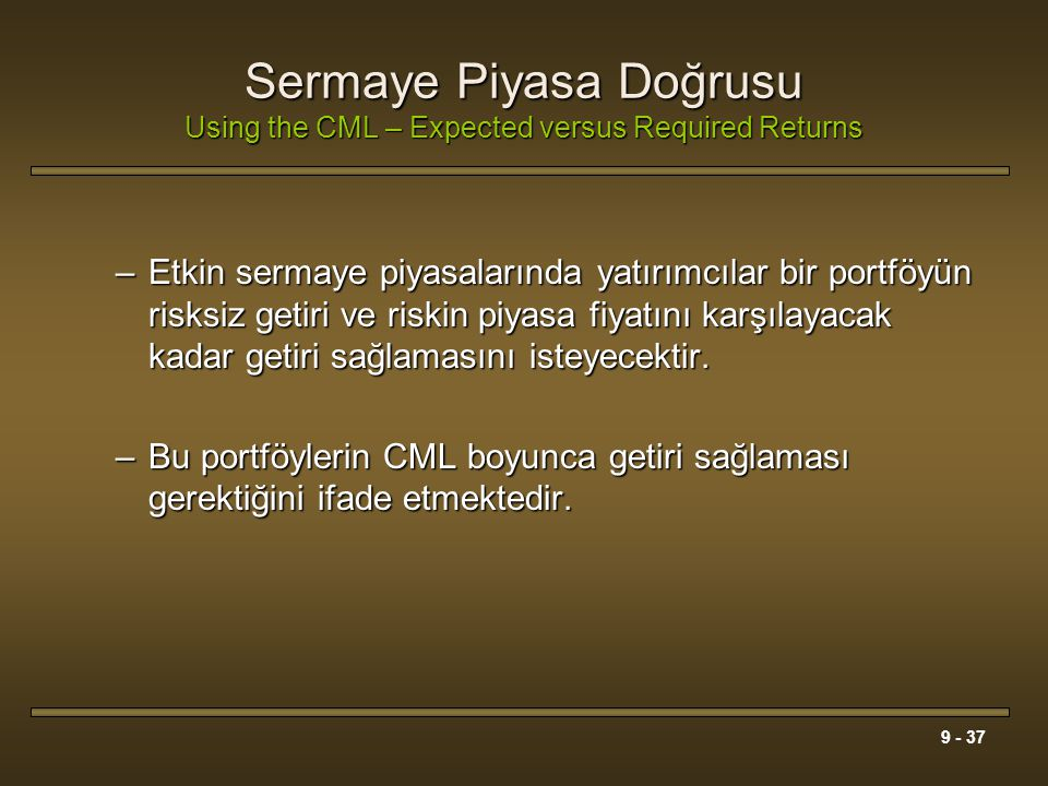 Sermaye Piyasa Doğrusu Using the CML – Expected versus Required Returns