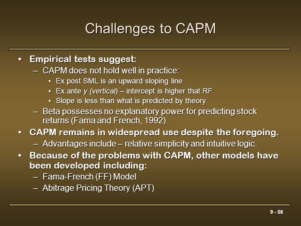 Challenges to CAPM Empirical tests suggest: