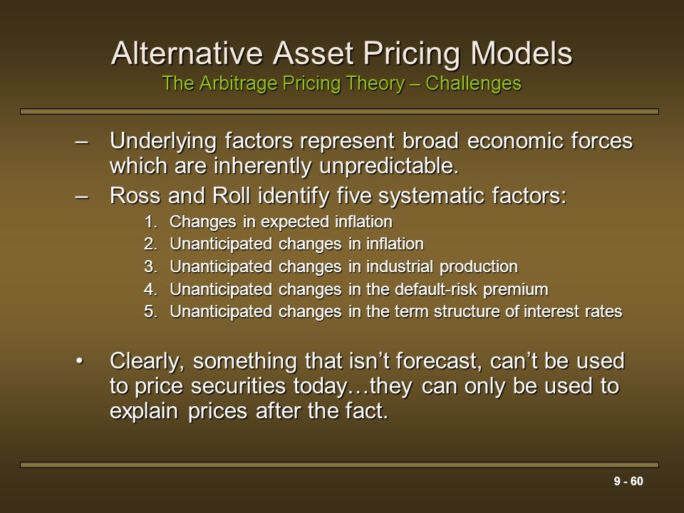 Alternative Asset Pricing Models The Arbitrage Pricing Theory – Challenges
