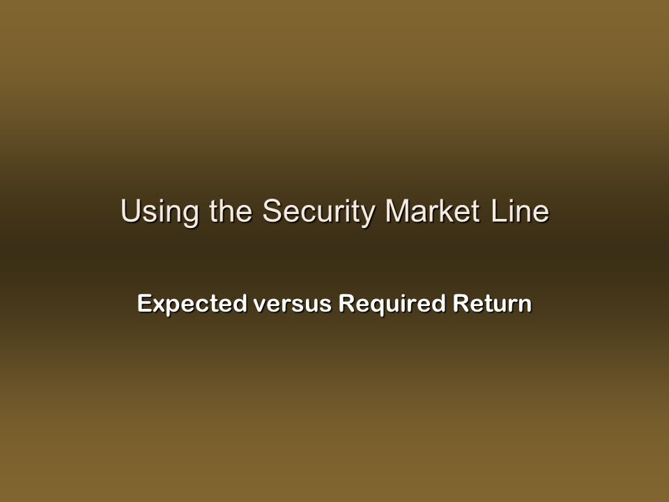 Using the Security Market Line