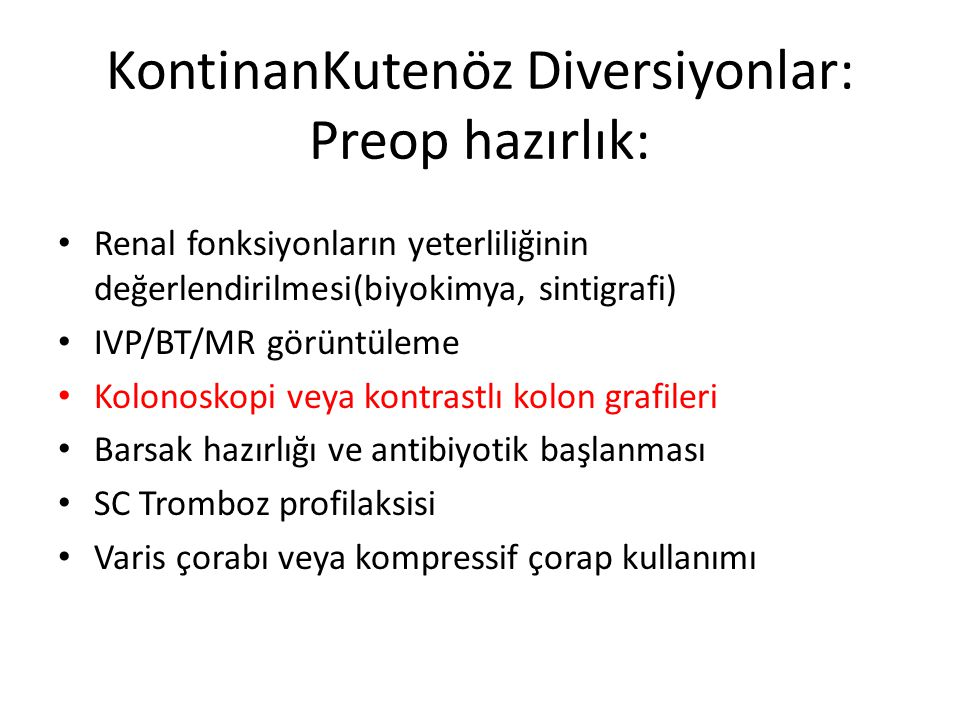 KontinanKutenöz Diversiyonlar: Preop hazırlık:
