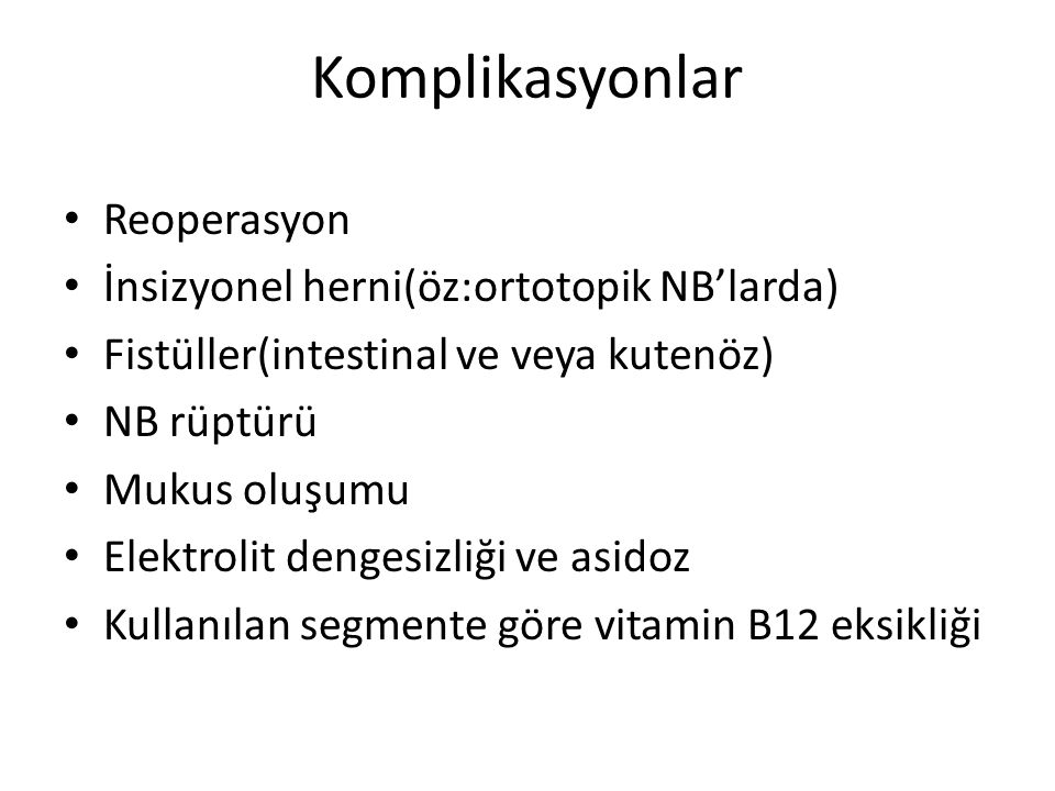 Komplikasyonlar Reoperasyon İnsizyonel herni(öz:ortotopik NB'larda)