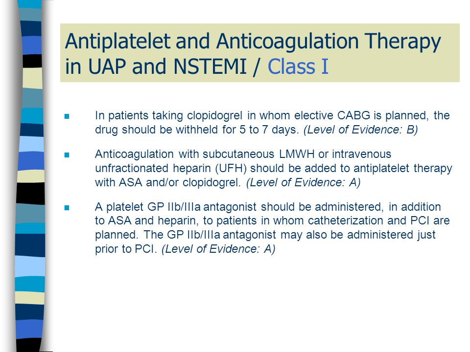 Antiplatelet and Anticoagulation Therapy in UAP and NSTEMI / Class I