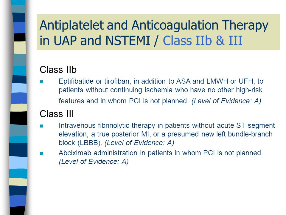 Antiplatelet and Anticoagulation Therapy in UAP and NSTEMI / Class IIb & III