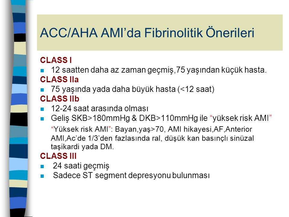 ACC/AHA AMI'da Fibrinolitik Önerileri
