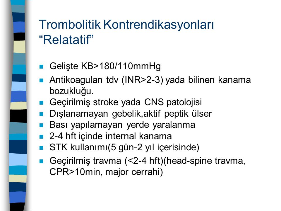 Trombolitik Kontrendikasyonları Relatatif
