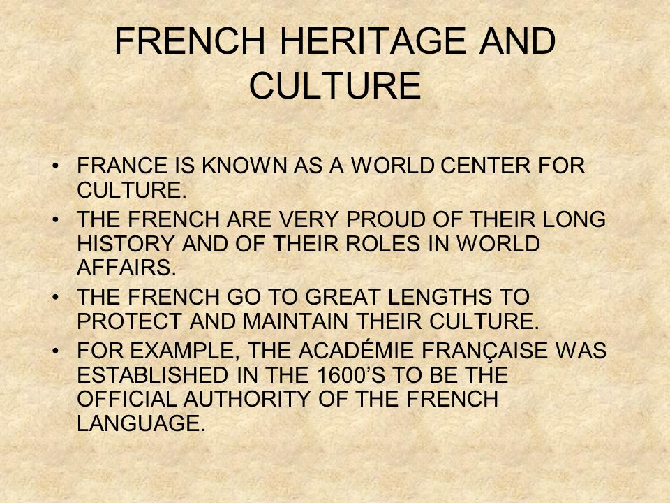 FRENCH HERITAGE AND CULTURE