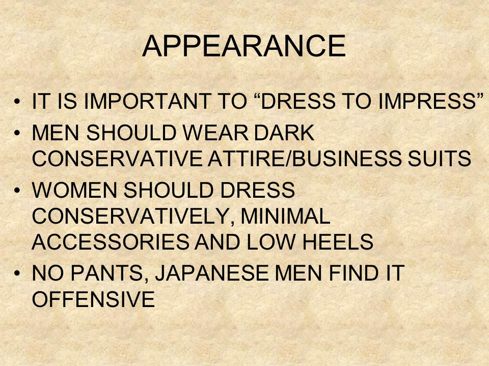 APPEARANCE IT IS IMPORTANT TO DRESS TO IMPRESS