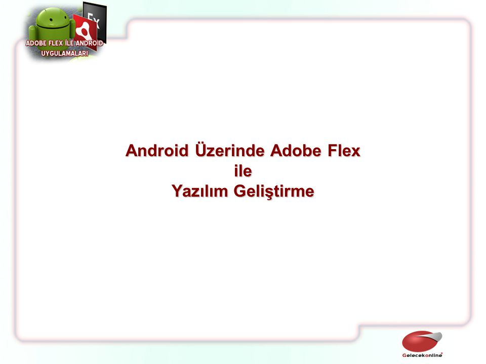 Android Üzerinde Adobe Flex