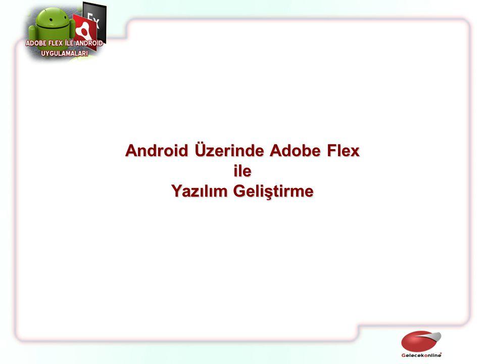 Android Üzerinde Adobe Flex