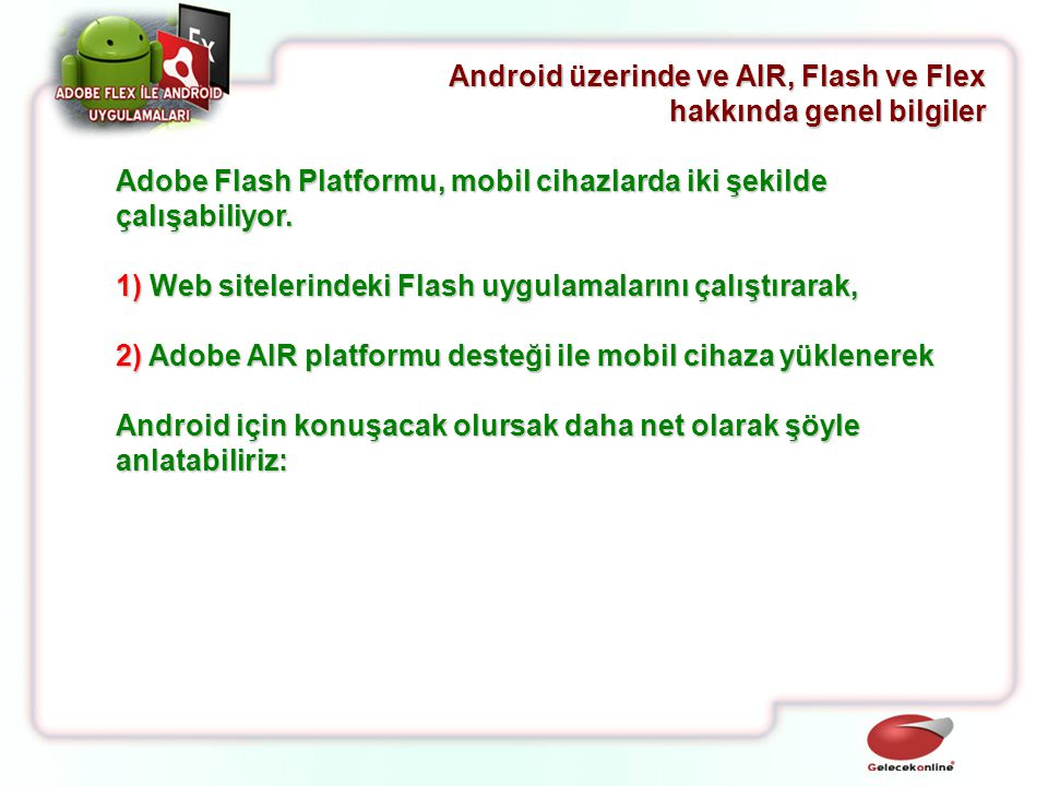 Android üzerinde ve AIR, Flash ve Flex