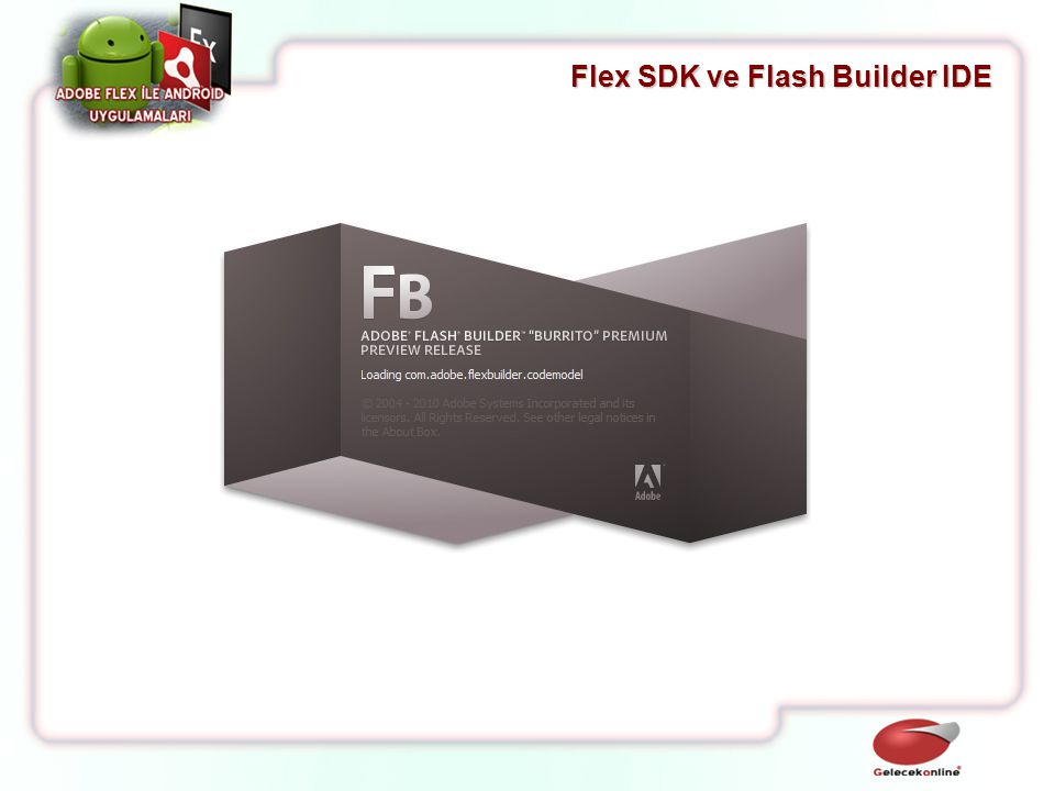 Flex SDK ve Flash Builder IDE