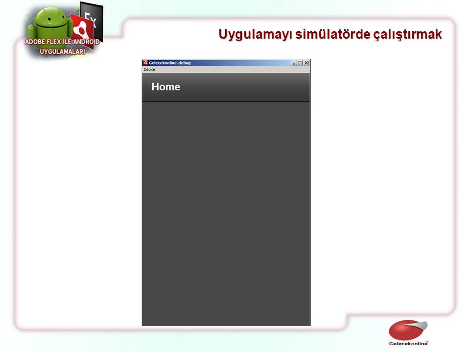 Uygulamayı simülatörde çalıştırmak