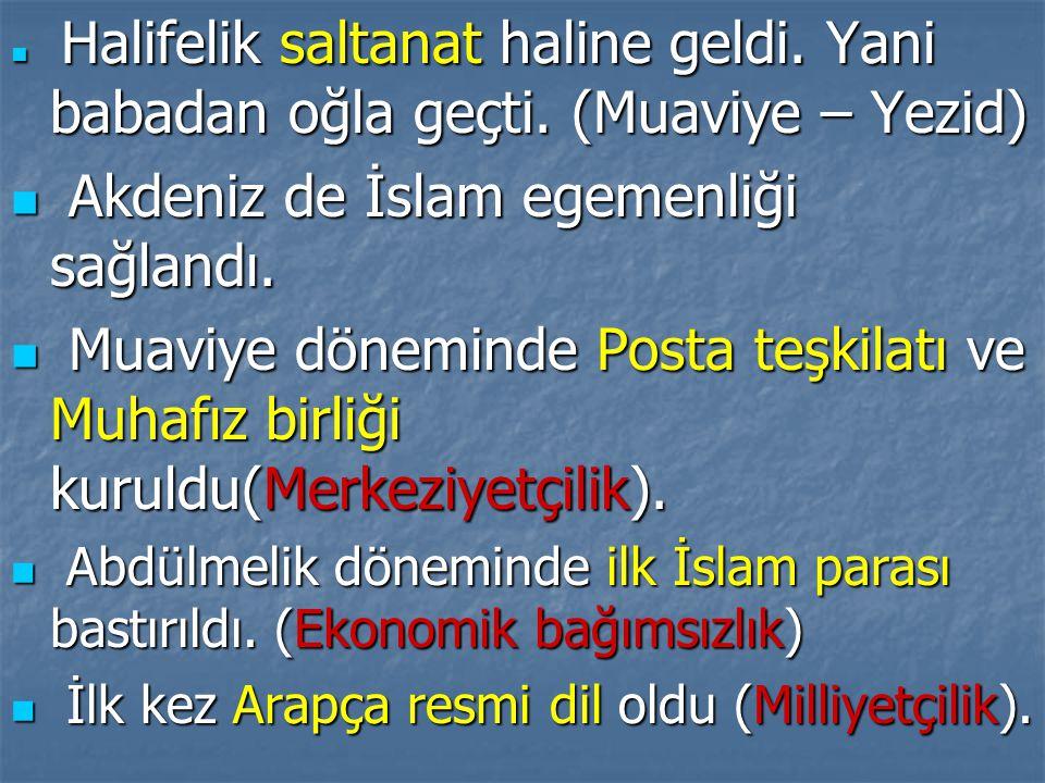 Akdeniz de İslam egemenliği sağlandı.