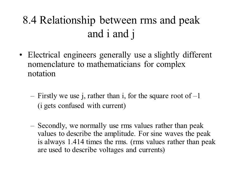 8.4 Relationship between rms and peak and i and j