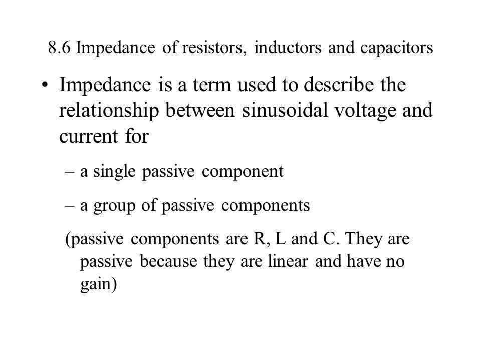 8.6 Impedance of resistors, inductors and capacitors