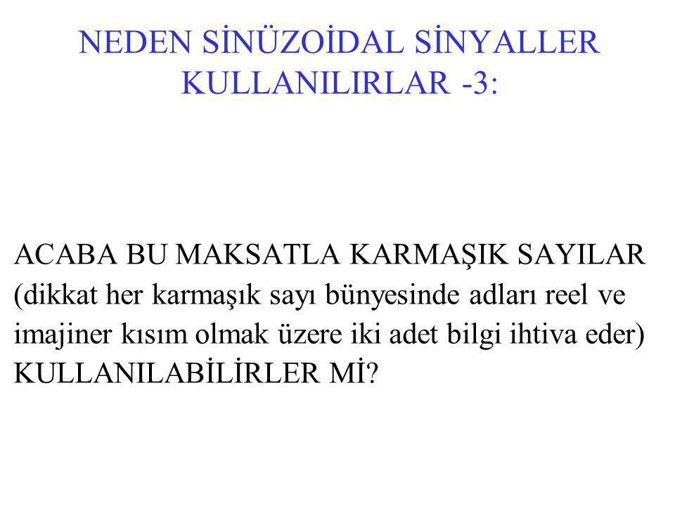 NEDEN SİNÜZOİDAL SİNYALLER KULLANILIRLAR -3: