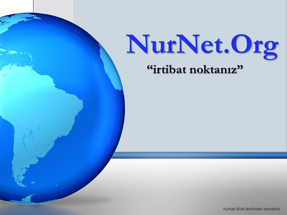 NurNet.Org irtibat noktanız NurNet Ekibi tarafından hazırlandı.