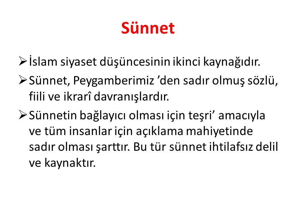 Sünnet İslam siyaset düşüncesinin ikinci kaynağıdır.