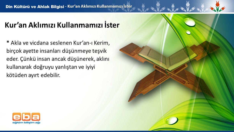 Kur'an Aklımızı Kullanmamızı İster