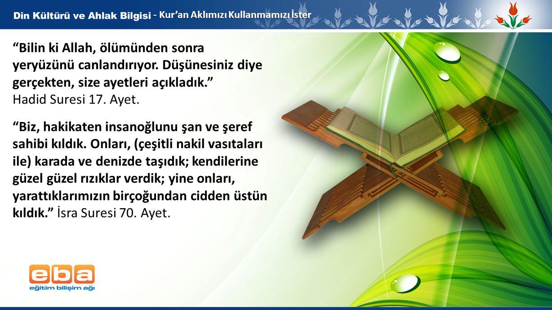 - Kur'an Aklımızı Kullanmamızı İster
