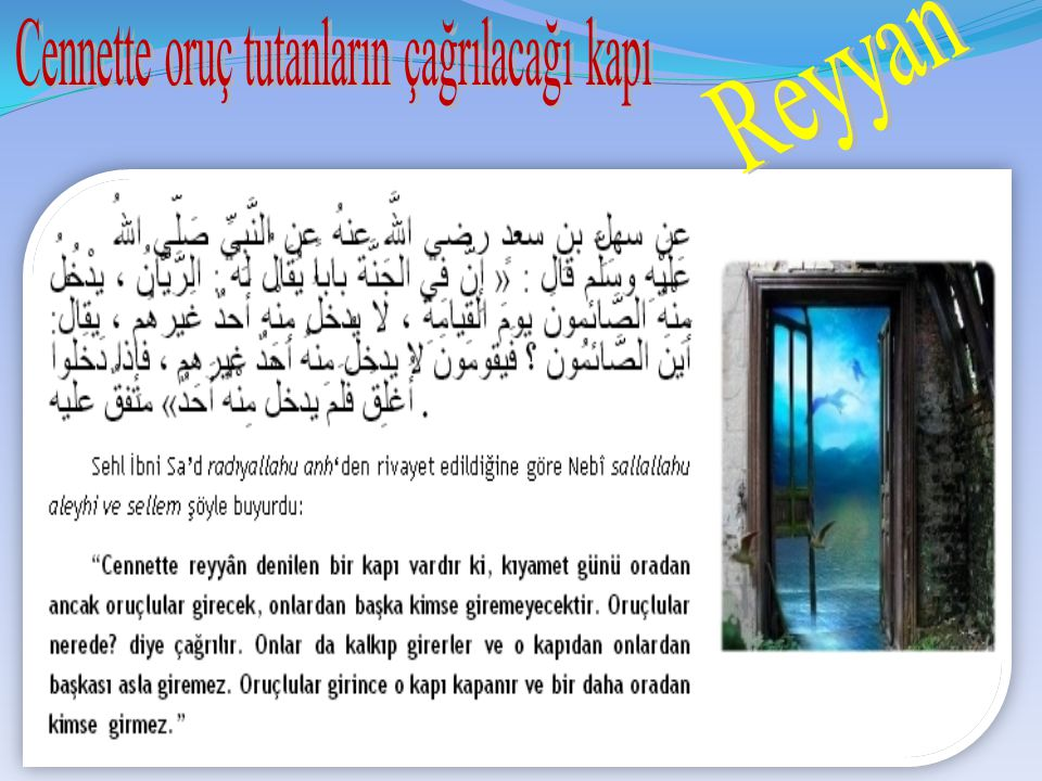Cennette oruç tutanların çağrılacağı kapı