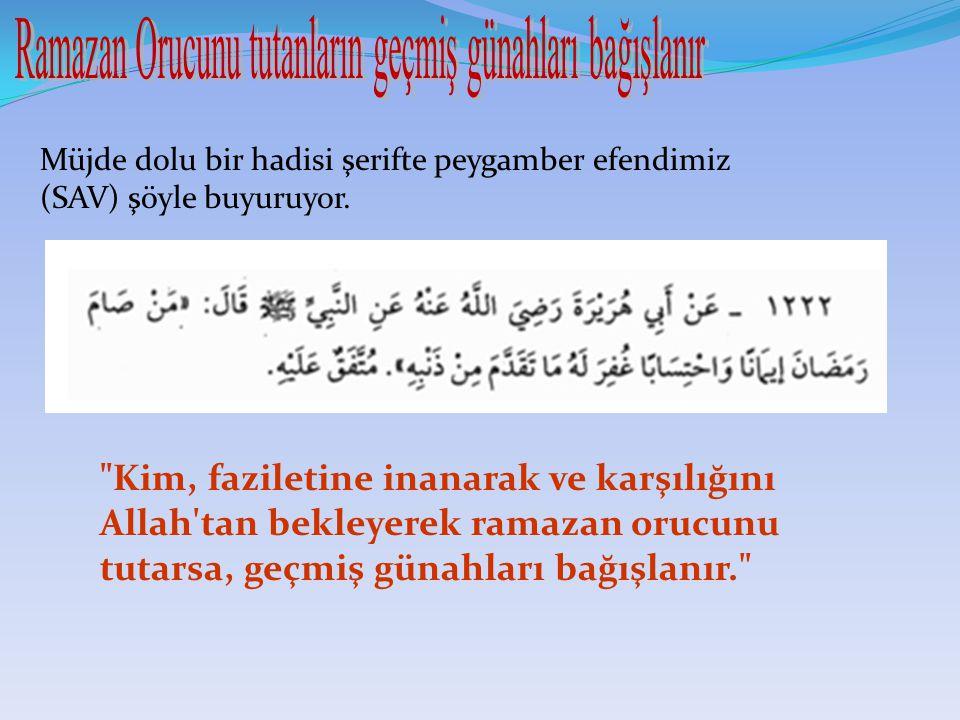 Ramazan Orucunu tutanların geçmiş günahları bağışlanır