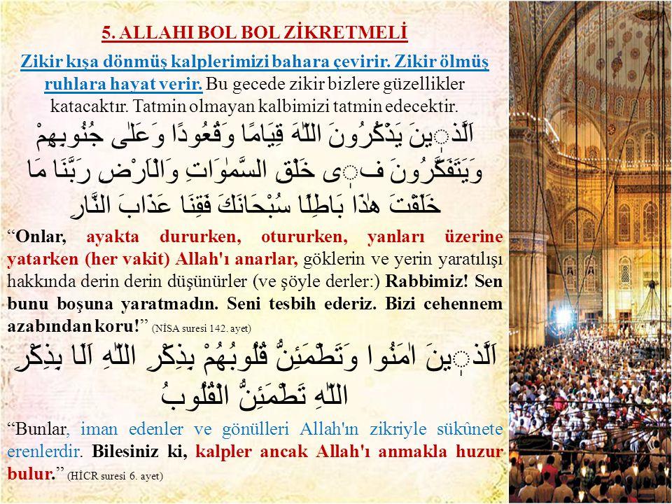 5. ALLAHI BOL BOL ZİKRETMELİ