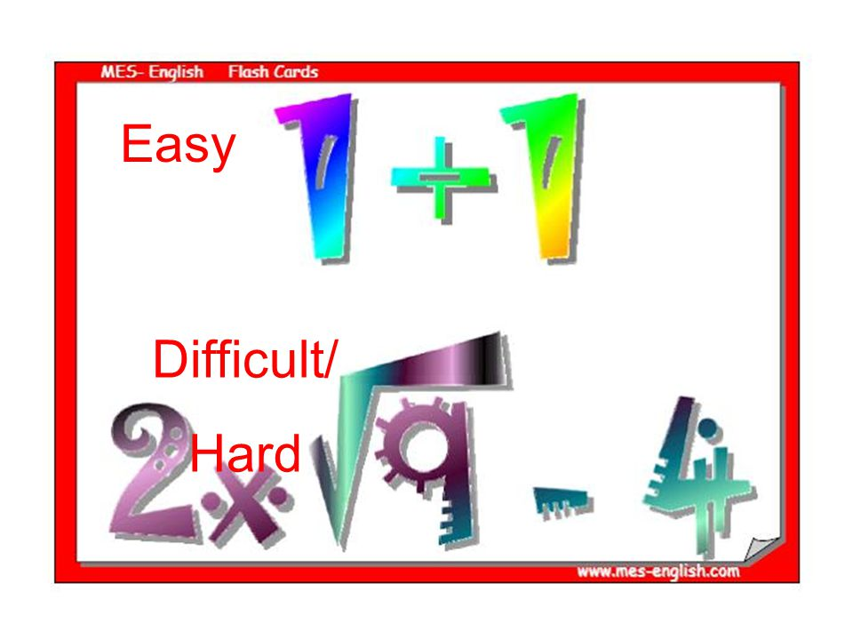 Easy Difficult/ Hard