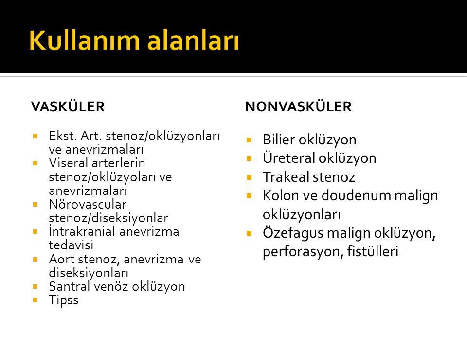 Kullanım alanları Bilier oklüzyon Üreteral oklüzyon Trakeal stenoz
