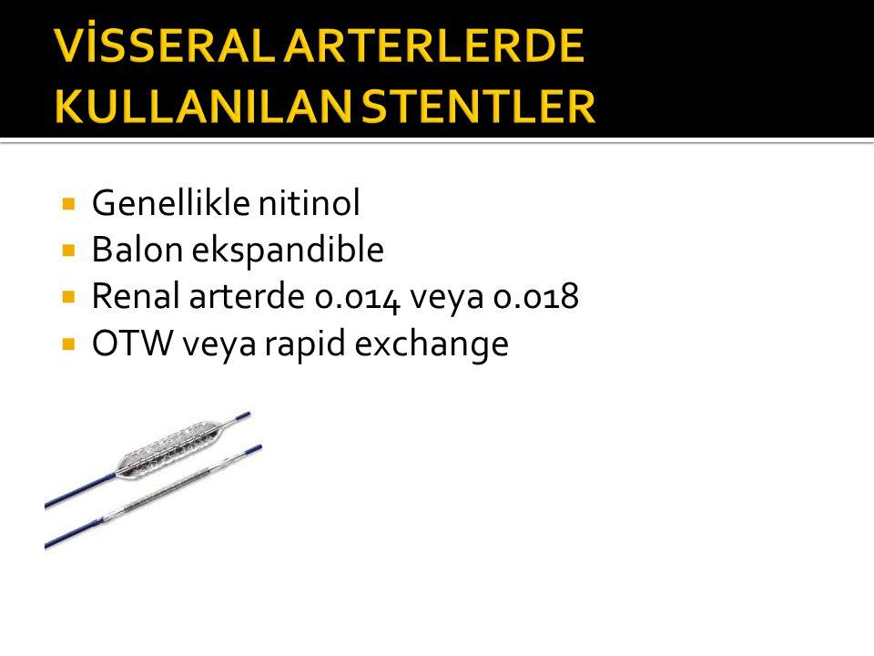 VİSSERAL ARTERLERDE KULLANILAN STENTLER