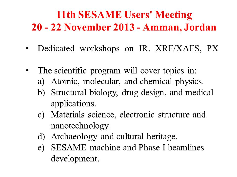 11th SESAME Users Meeting 20 - 22 November 2013 - Amman, Jordan