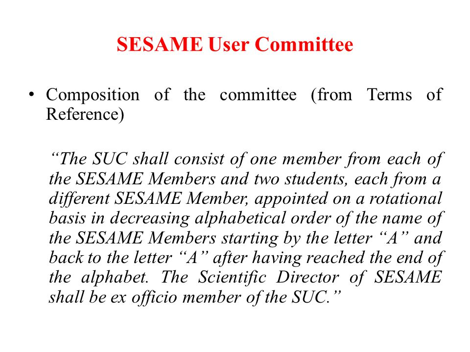 SESAME User Committee Composition of the committee (from Terms of Reference)