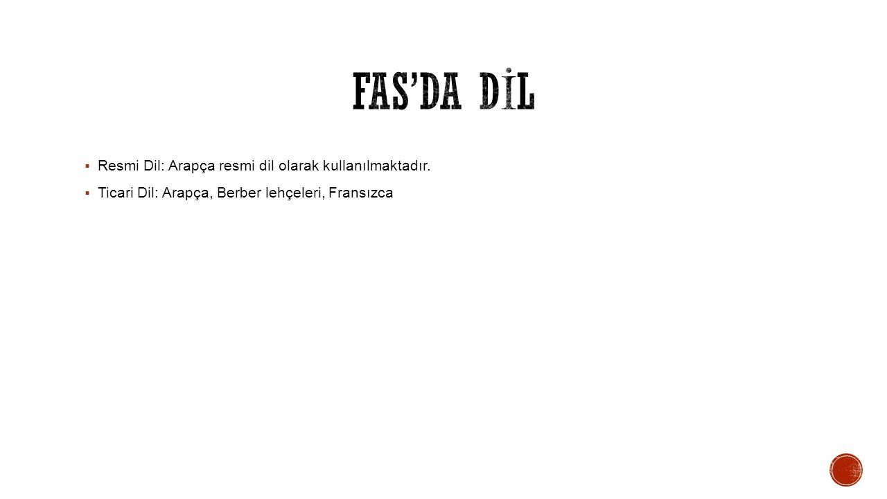 FAS'da DİL Resmi Dil: Arapça resmi dil olarak kullanılmaktadır.