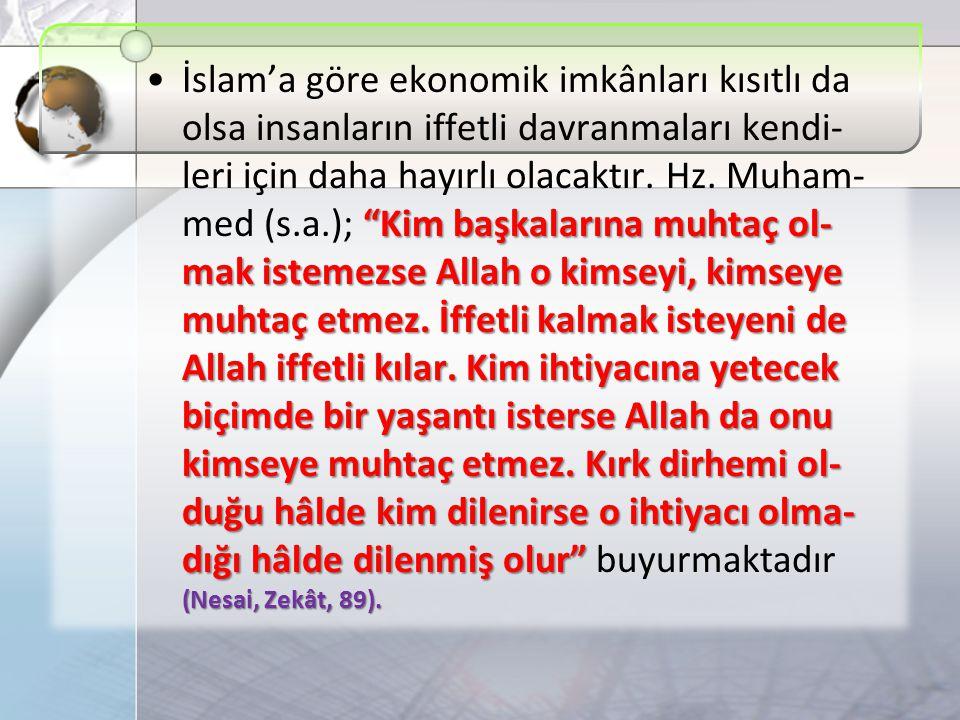 İslam'a göre ekonomik imkânları kısıtlı da olsa insanların iffetli davranmaları kendi-leri için daha hayırlı olacaktır.