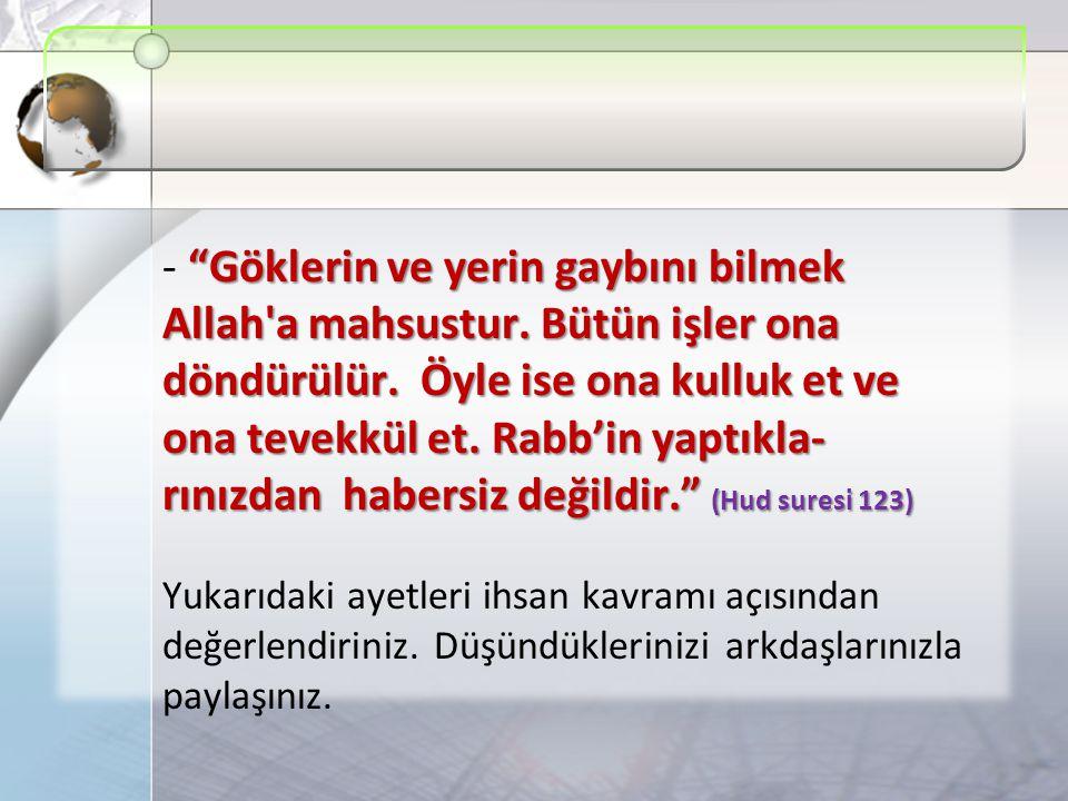 - Göklerin ve yerin gaybını bilmek Allah a mahsustur